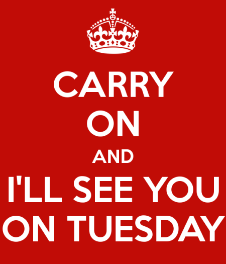 Carry-on-and-i-ll-see-you-on-tuesday